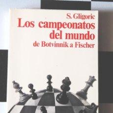 Coleccionismo deportivo: AJEDREZ. LOS CAMPEONATOS DEL MUNDO DE BOTVINNIK A FISHER. GLIGORIC Y WADE.. Lote 117351891