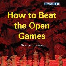 Coleccionismo deportivo: AJEDREZ. CHESS. HOW TO BEAT THE OPEN GAMES. 1 E4 E5. SIZZLING IDEAS FOR BLACK! - SVERRE JOHNSEN. Lote 117458767