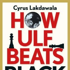 Coleccionismo deportivo: AJEDREZ. CHESS. HOW ULF BEATS BLACK. ULF ANDERSSON'S BULLETPROOF STRATEGIC REPERTOIRE FOR WHITE - CY. Lote 117574151