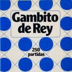 Coleccionismo deportivo: GAMBITO DE REY: 250 PARTIDAS. Lote 117832591