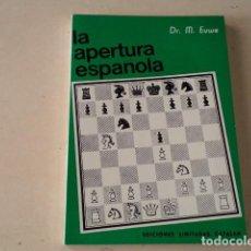 Collezionismo sportivo: AJEDREZ - LA APERTURA ESPAÑOLA - TOMO I - DR. MAX EUWE. Lote 236702160