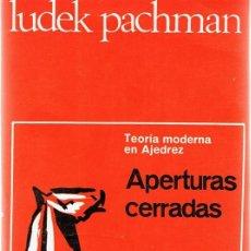 Coleccionismo deportivo: TEORÍA MODERNA EN AJEDREZ APERTURAS CERRADAS LUDEK PACHMAN . Lote 119369603