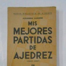 Coleccionismo deportivo: MIS MEJORES PARTIDAS DE AJEDREZ (1924-1937). NUEVA BIBLIOTECA DE AJEDREZ. ALEJANDRO ALEKHINE. TDK230. Lote 120501407