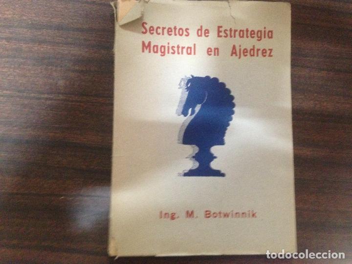 ANTIGUO LIBRO AJEDREZ SECRETOS DE ESTRATEGIA MAGISTRAL EN AJEDREZ ING. M. BOTWINNIK (Coleccionismo Deportivo - Libros de Ajedrez)