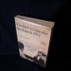 Coleccionismo deportivo: C.H.O.D. ALEXANDER - FISCHER VS. SPASSKY REYKIAVIK 1972 - C.E.C.S.A - PRIMERA EDICION 1972. Lote 121280191