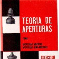 Coleccionismo deportivo: TEORIA DE APERTURAS. TOMO I. Nº 4. APERTURAS ABIERTAS.APERTURA-SEMI-ABIERTAS.VV.AA. A-AJD-506. Lote 159940002