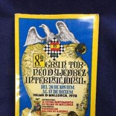 Coleccionismo deportivo: AJEDREZ 1972 PALMA DE MALLORCA 8º GRAN TORNEO INTERNACIONAL LIBRO OFICIAL JORGE PUIG JUEGO. Lote 122762719