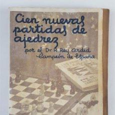 Coleccionismo deportivo: CIEN NUEVAS PARTIDAS DE AJEDREZ. DR RAMÓN REY ARDID. ZARAGOZA. 1940.. Lote 123183643