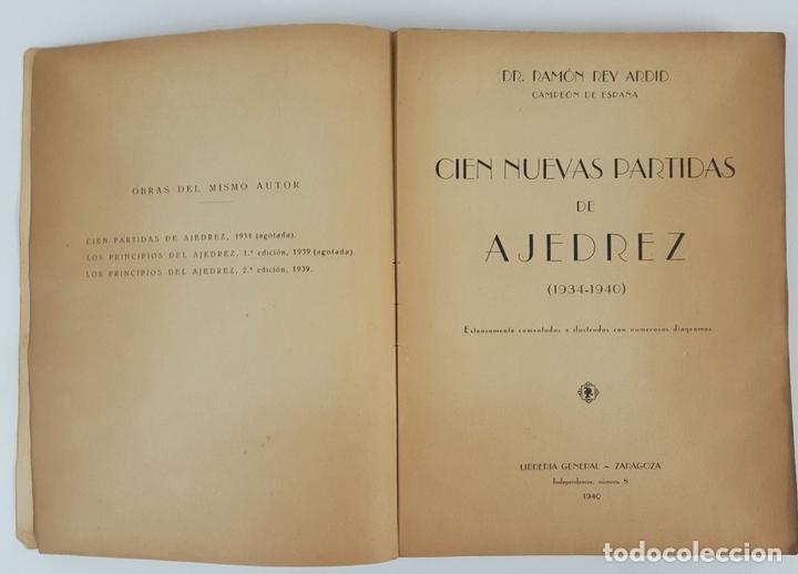 Coleccionismo deportivo: CIEN NUEVAS PARTIDAS DE AJEDREZ. DR RAMÓN REY ARDID. ZARAGOZA. 1940. - Foto 3 - 123183643