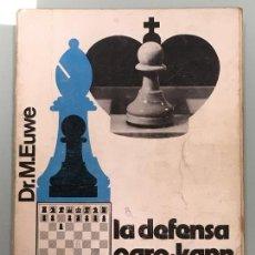 Coleccionismo deportivo: LA DEFENSA CARO KANN DE DR. MAX EUWE EDICIONES LIMITADAS CATALAN , DEL AÑO 1974 2ª EDICIÓN. Lote 124272399