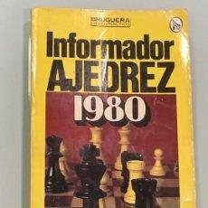 Coleccionismo deportivo: INFORMADOR AJEDREZ 1980 EDITORIAL BRUGUERA , POR ANGEL MARTIN 1ª EDICIÓN SEPTIEMBRE 1980. Lote 124273487