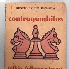 Coleccionismo deportivo: CONTRAGAMBITOS ALBIN , FALBEER Y FROM DE BENITO LOPEZ ESNAOLA , ED. RICARDO AGUILERA 1957 . Lote 124274979