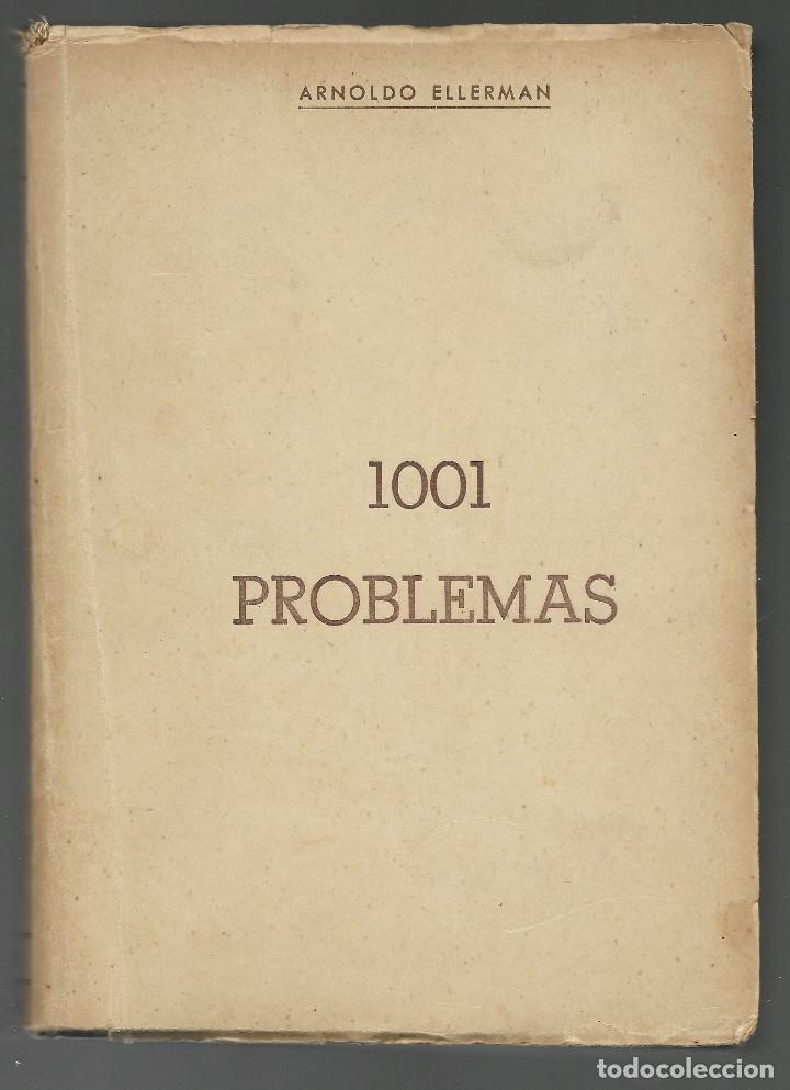 1001 PROBLEMAS DE ARNOLDO ELLERMAN. EDITORIAL GRABO 1945. AJEDREZ. (Coleccionismo Deportivo - Libros de Ajedrez)