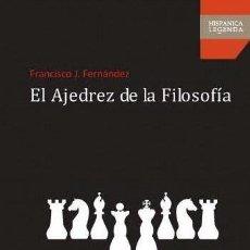 Coleccionismo deportivo: EL AJEDREZ DE LA FILOSOFÍA - FRANCISCO J. FERNÁNDEZ (ENSAYO). Lote 53395229
