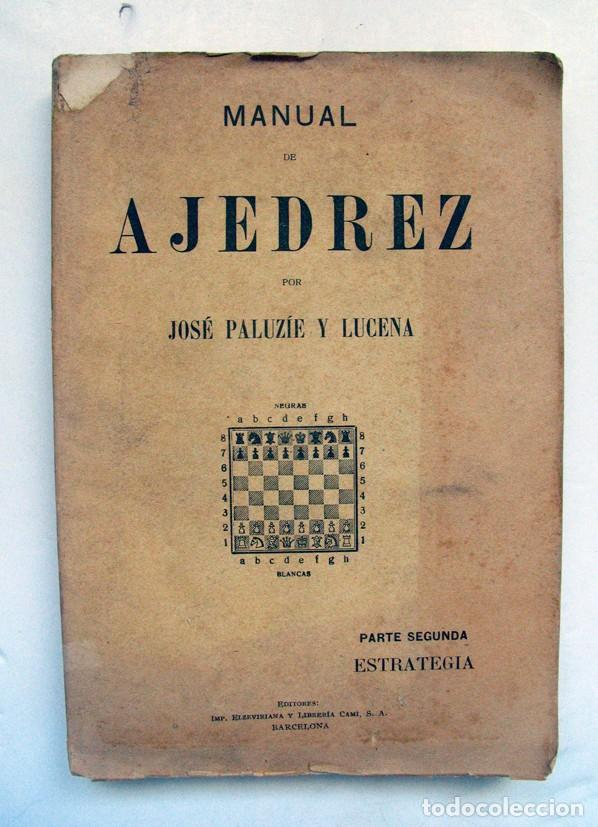 MANUAL DE AJEDREZ. JOSÉ PALUZIE Y LUCENA. PARTE SEGUNDA. ESTRATEGIA (Coleccionismo Deportivo - Libros de Ajedrez)