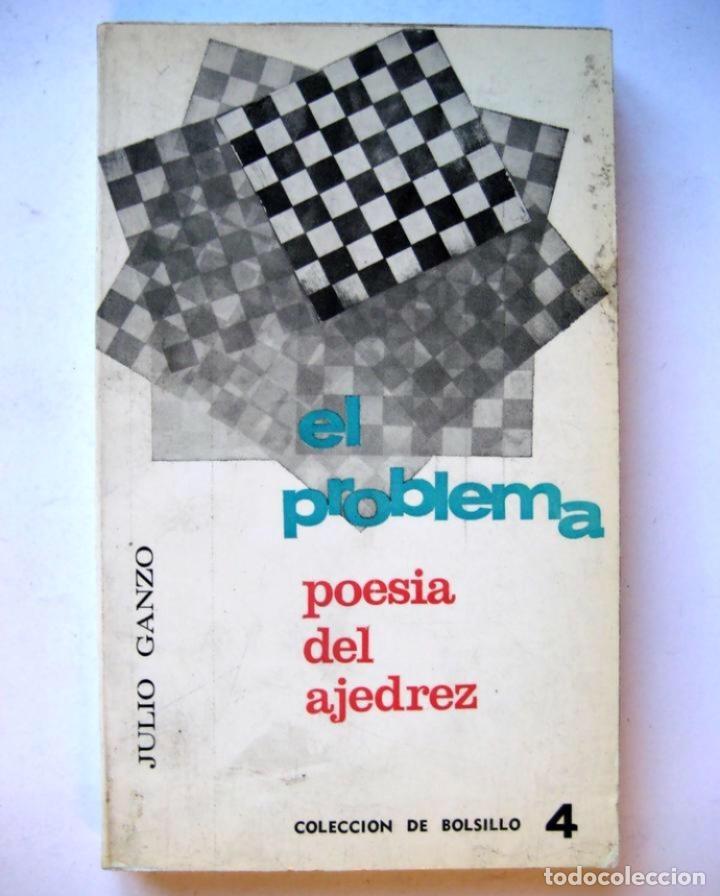 EL PROBLEMA. POESIA DEL AJEDREZ. JULIO GANZO. EDITOR RICARDO AGUILERA, 1968. (Coleccionismo Deportivo - Libros de Ajedrez)