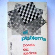 Coleccionismo deportivo: EL PROBLEMA. POESIA DEL AJEDREZ. JULIO GANZO. EDITOR RICARDO AGUILERA, 1968.. Lote 125959331