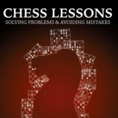 Coleccionismo deportivo: AJEDREZ. CHESS LESSONS. SOLVING PROBLEMS & AVOIDING MISTAKES - MARK DVORETSKY. Lote 126690375
