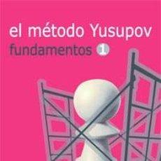 Coleccionismo deportivo: AJEDREZ. EL MÉTODO YUSUPOV. FUNDAMENTOS 1 - ARTUR YUSUPOV. Lote 126785607