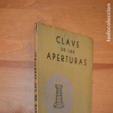 Coleccionismo deportivo: CLAVE DE LAS APERTURAS. MAX EUWE / REUBEN FINE. EDITORIAL GRABO. Lote 127596063