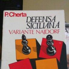 Coleccionismo deportivo: DEFENSA SICILIANA. VARIANTE NAJDORF. P. CHERTA. COLECCIÓN ESCAQUES. Lote 128147116