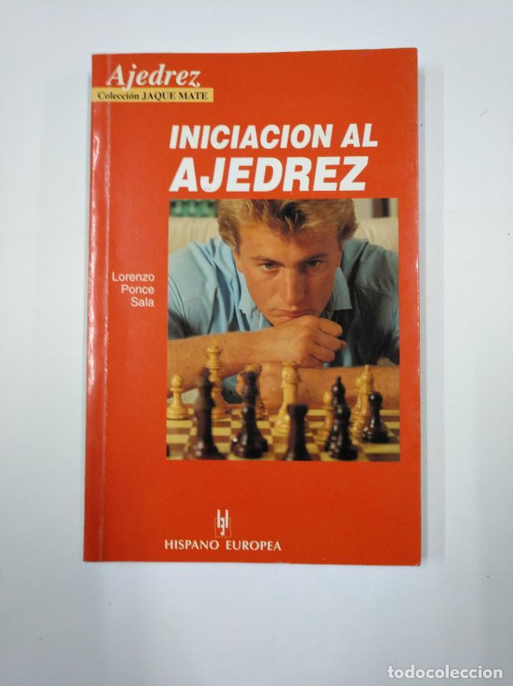 INICIACION AL AJEDREZ.- LORENZO PONCE SALA. COLECCION JAQUE MATE. EDITORIAL HISPANO EUROPEA. TDK350 (Coleccionismo Deportivo - Libros de Ajedrez)