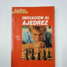 Coleccionismo deportivo: INICIACION AL AJEDREZ.- LORENZO PONCE SALA. COLECCION JAQUE MATE. EDITORIAL HISPANO EUROPEA. TDK350. Lote 128610739