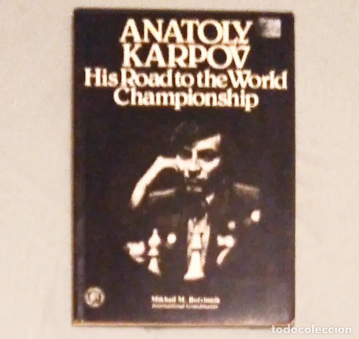 ?? AJEDREZ BOTVINNIK ANATOLY KARPOV: HIS ROAD TO THE WORLD CHAMPIONSHIP CHESS (Coleccionismo Deportivo - Libros de Ajedrez)
