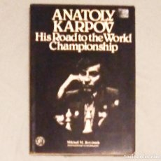 Coleccionismo deportivo: ?? AJEDREZ BOTVINNIK ANATOLY KARPOV: HIS ROAD TO THE WORLD CHAMPIONSHIP CHESS. Lote 129197539