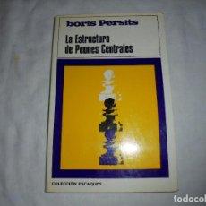 Coleccionismo deportivo: LA ESTRUCTURA DE PEONES CENTRALES.BORIS PERSITS.COLECCION ESCAQUES.MARTINEZ ROCA 1972. Lote 199485560