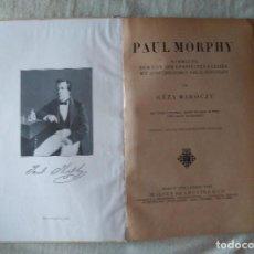 Coleccionismo deportivo: ♔♕ AJEDREZ : PAUL MORPHY : SAMMLG D. VON IHM GESPIELTEN PARTIEN MIT AUSFU?HRL,MAROCZY CHESS SCHACH. Lote 130271362