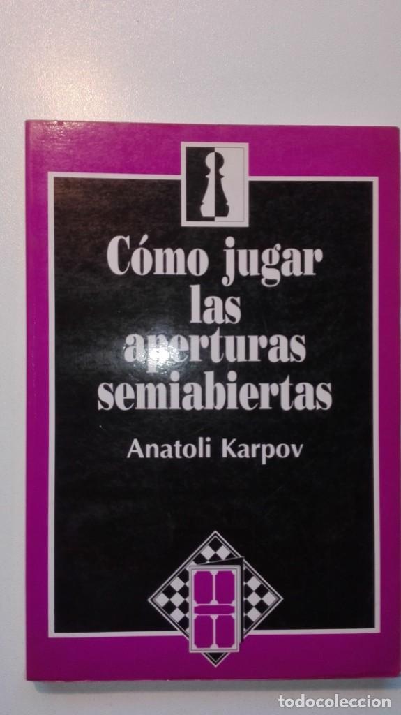 COMO JUGAR LAS APERTURAS SEMIABIERTAS. ANATOLI KARPOV. ZUGARTO EDICIONES 1993 AJEDREZ. (Coleccionismo Deportivo - Libros de Ajedrez)