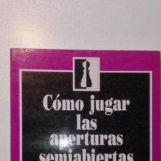 Coleccionismo deportivo: COMO JUGAR LAS APERTURAS SEMIABIERTAS. ANATOLI KARPOV. ZUGARTO EDICIONES 1993 AJEDREZ.. Lote 130796208