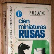Coleccionismo deportivo: CIEN MINIATURAS RUSAS POR P. H. CLARKE DE ED. BRUGUERA EN BARCELONA 1973 PRIMERA EDICIÓN. Lote 131178876