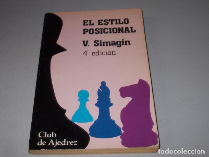 EL ESTILO POSICIONAL, V. SIMAGIN. CLUB DE AJEDREZ 4ª ED. 1.983 FUNDAMENTOS / AGUILERA (Coleccionismo Deportivo - Libros de Ajedrez)