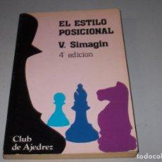 Coleccionismo deportivo: EL ESTILO POSICIONAL, V. SIMAGIN. CLUB DE AJEDREZ 4ª ED. 1.983 FUNDAMENTOS / AGUILERA. Lote 131688694