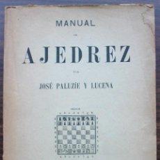 Coleccionismo deportivo: MANUAL DE AJEDREZ. JOSE PALUZIE Y LUCENA. PARTE PRIMERA. 1947. Lote 131779498