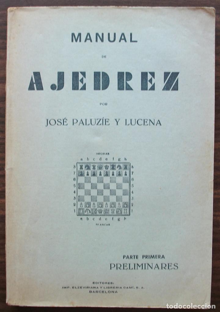 MANUAL DE AJEDREZ. JOSE PALUZIE Y LUCENA. PARTE PRIMERA PRELIMINARES. (Coleccionismo Deportivo - Libros de Ajedrez)