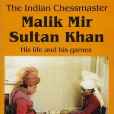 Coleccionismo deportivo: AJEDREZ. CHESS. THE INDIAN CHESSMASTER MALIK MIR SULTAN KHAN HIS LIFE AND HIS GAMES - ULRICH GEILMAN. Lote 132655722