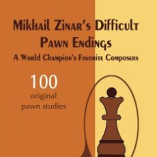 Coleccionismo deportivo: AJEDREZ. CHESS. MIKHAIL ZINAR'S DIFFICULT PAWN ENDINGS. A WORLD CHAMPION'S FAVORITE COMPOSERS - SERG. Lote 132680666