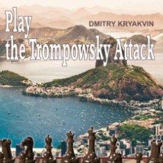 Coleccionismo deportivo: AJEDREZ. CHESS. PLAY THE TROMPOWSKY ATTACK - DMITRY KRYAKVIN. Lote 132692170