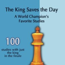 Coleccionismo deportivo: AJEDREZ. CHESS. THE KING SAVES THE DAY. A WORLD CHAMPION'S FAVORITE STUDIES - SERGEI TKACHENKO. Lote 132890518