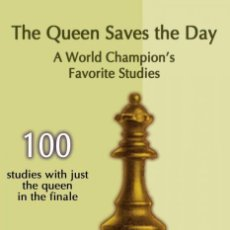 Coleccionismo deportivo: AJEDREZ. CHESS. THE QUEEN SAVES THE DAY. A WORLD CHAMPION'S FAVORITE STUDIES - SERGEI TKACHENKO. Lote 132892250
