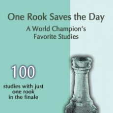Coleccionismo deportivo: AJEDREZ. CHESS. THE ONE ROOK SAVES THE DAY. A WORLD CHAMPION'S FAVORITE STUDIES - SERGEI TKACHENKO. Lote 132894086