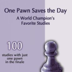 Coleccionismo deportivo: AJEDREZ. CHESS. THE ONE PAWN SAVES THE DAY. A WORLD CHAMPION'S FAVORITE STUDIES - SERGEI TKACHENKO. Lote 132934246