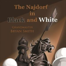 Coleccionismo deportivo: AJEDREZ. CHESS. THE NAJDORF IN BLACK AND WHITE - BRYAN SMITH. Lote 132945366