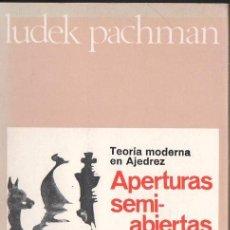 Coleccionismo deportivo: LUDEK PACHMAN :APERTURAS SEMI ABIERTAS (ESCAQUES, 1988). Lote 133561462
