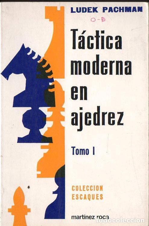 LUDEK PACHMAN : TÁCTICA MODERNA EN AJEDREZ TOMO I (ESCAQUES, 1988) (Coleccionismo Deportivo - Libros de Ajedrez)