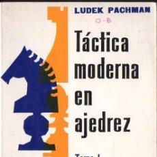 Coleccionismo deportivo: LUDEK PACHMAN : TÁCTICA MODERNA EN AJEDREZ TOMO I (ESCAQUES, 1988). Lote 133561590