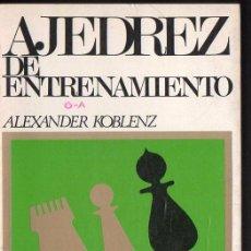 Coleccionismo deportivo: ALEXANDER KOBLENZ : AJEDREZ DE ENTRENAMIENTO (ESCAQUES, 1987). Lote 133561730
